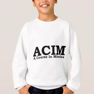 ACIM ein Kurs im Wunder-T-Shirt Sweatshirt