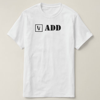ADD; Check! T-Shirt