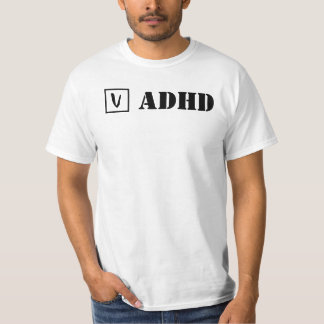 ADHD; Check! T-Shirt