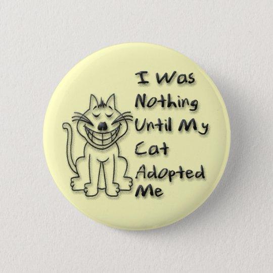 Adoptiert durch eine Katze Runder Button 5,1 Cm