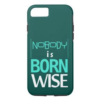 Afrikanisches Sprichwort: Niemand ist geborenes iPhone 8/7 Hülle