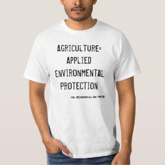 Agriculture=Applied Umweltschutz T-Shirt