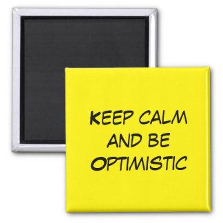Aimant Gardez le calme et soyez optimiste