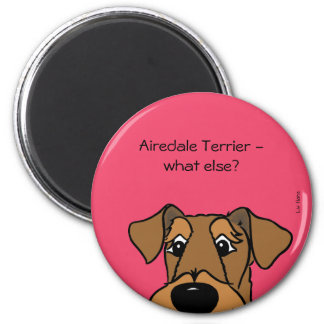 Airedale Terrier - what else? Runder Magnet 5,7 Cm