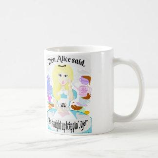 Alice ist trippin'!!! kaffeetasse