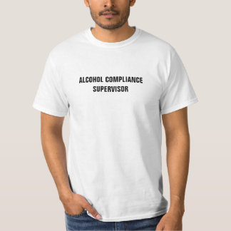 Alkohol-Befolgungs-Aufsichtskraft T-Shirt