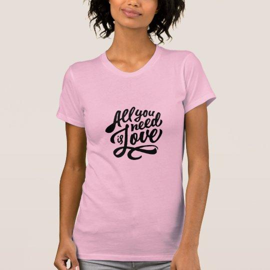 Alle benötigen Sie Liebe-Typografie T-Shirt