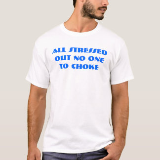 alle betonten heraus nein an, um zu erdrosseln T-Shirt