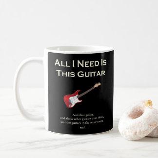 Alle, die ich benötige, ist diese Gitarre, lustig, Kaffeetasse