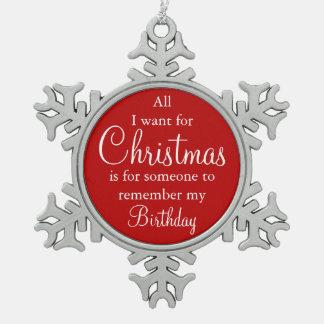 Alle, die ich für Weihnachtsgeburtstags-Verzierung Schneeflocken Zinn-Ornament