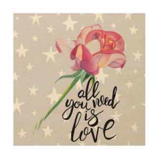 Alle, die Sie benötigen, ist Liebe-Rosen-hölzerne Holzdruck