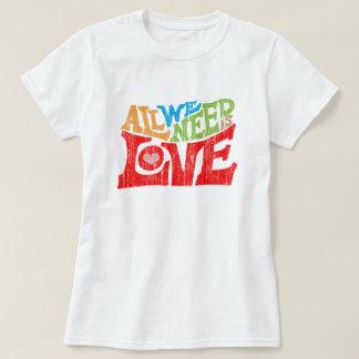 Alle, die wir benötigen, ist Liebe-Retro T-Shirt