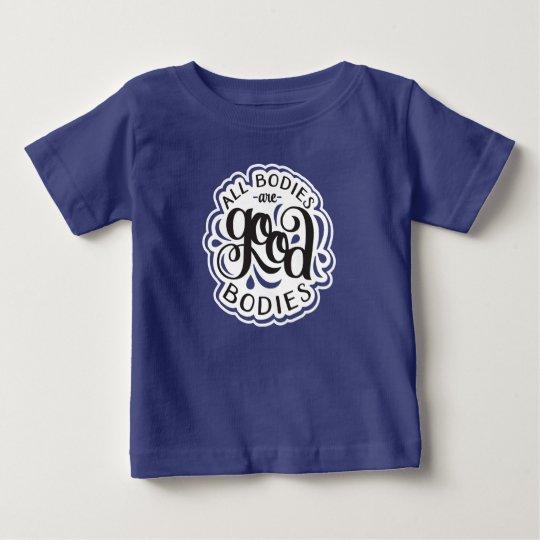 Alle Körper sind das gute Körper-Baby-T-Stück Baby T-shirt