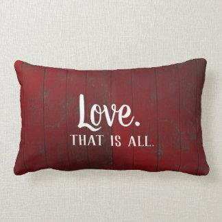 Alle Liebe ist. Rote rustikale Bretter Lendenkissen