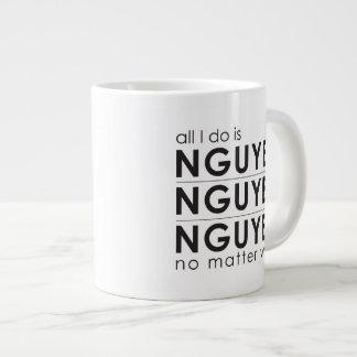 Aller, den ich tue, ist Nguyen, Nguyen, Nguyen Jumbo-Mug