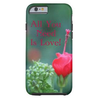 Aller, den Sie benötigen, ist Liebe-Blume iPhone Tough iPhone 6 Hülle