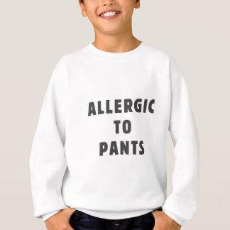 Allergisch zu den Hosen Sweatshirt
