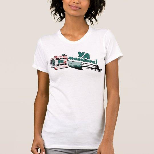 Alles braucht ein Zombie! T-Shirt