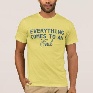 Alles kommt zu einem Ende T-Shirt