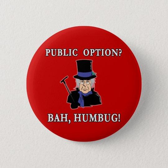 Allgemeine Wahl? Bah, Humbug!  Scrooge T-Shirt Runder Button 5,7 Cm