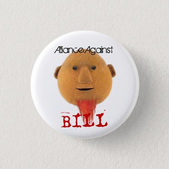 Alliance gegen Bill Runder Button 3,2 Cm