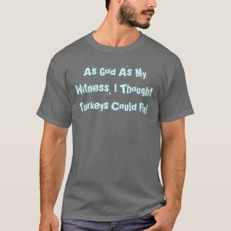ALS GOTT ALS MEIN ZEUGE, DACHTE ICH, DASS T-Shirt
