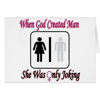 Als Gott Mann herstellte, scherzte sie nur Karte