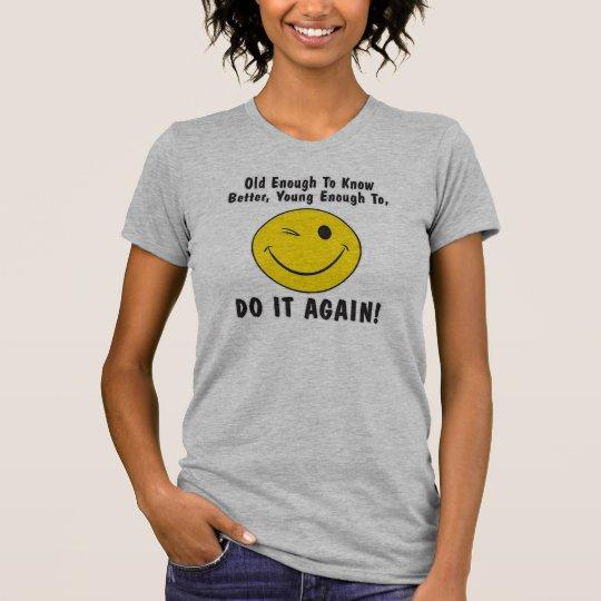 alt genug besser wissen, T-Shirt