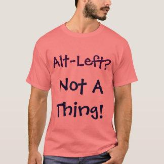 Alt-Verlassen? Nicht eine Sache! Shirt
