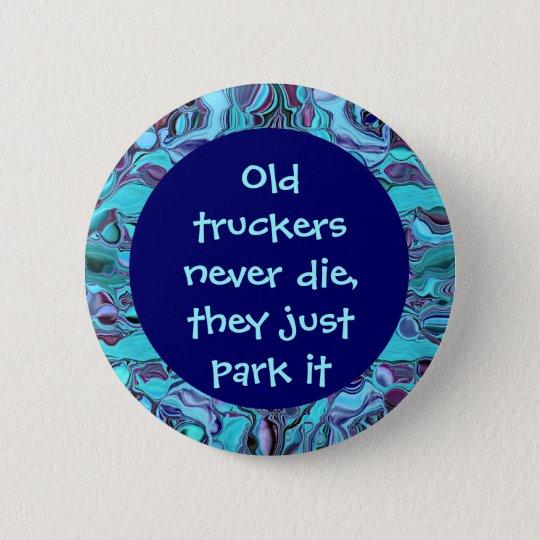 Alter Fernlastfahrer Knopf Runder Button 5,7 Cm
