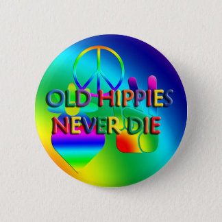 Alter Hippies die nie Knopf Runder Button 5,7 Cm