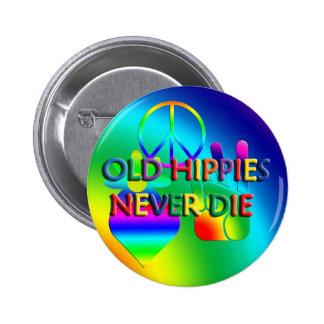 Alter Hippies die nie Knopf Runder Button 5,7 Cm