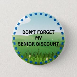 Älterer Rabatt: Vergessen Sie nicht meinen älteren Runder Button 5,7 Cm