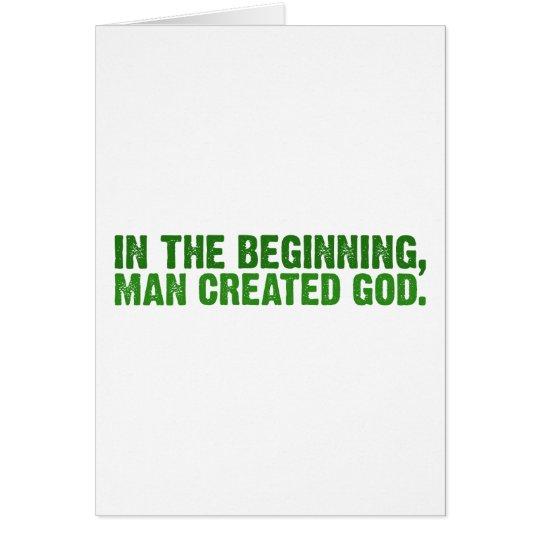 Am Anfang stellte Mann Gott her Grußkarte