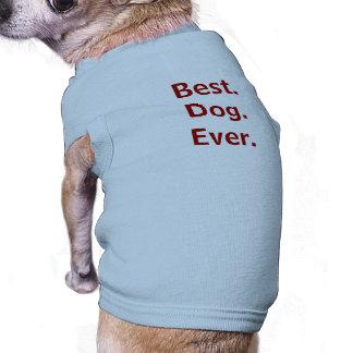 Am besten. Hund. Überhaupt. Hundeshirt