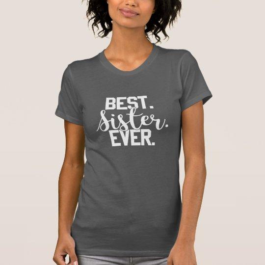 """+ """"AM BESTEN. Schwester. ÜBERHAUPT. """"Der T - Shirt"""