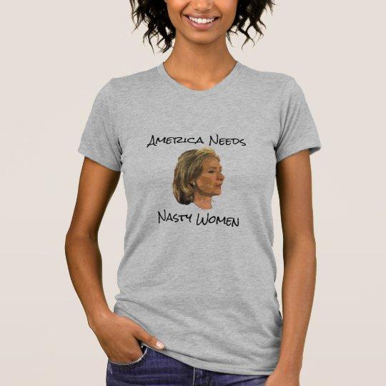 Amerika benötigt eklige Frauen T-Shirt
