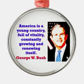 Amerika ist ein junges Land - G W Bush Rundes Silberfarbenes Ornament