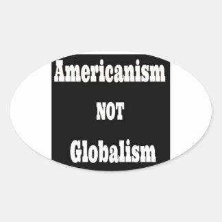 Amerikanismus, NICHT Globalismus Ovaler Aufkleber
