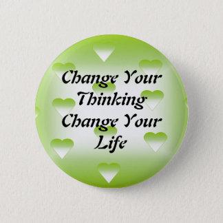 Ändern Sie Ihre denkende Änderung Ihr Leben-Knopf Runder Button 5,7 Cm