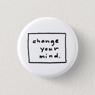 ändern Sie Ihren Verstand Runder Button 3,2 Cm
