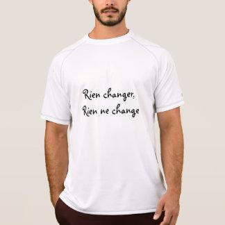 Ändern Sie nichts, nichts ändert T-Shirt