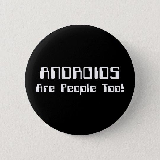 ANDROIDS sind Leute auch! Runder Button 5,7 Cm