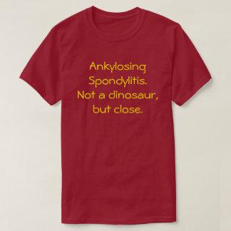 Ankylosing Spondylitis, nicht ein Dinosaurier-T - T-Shirt