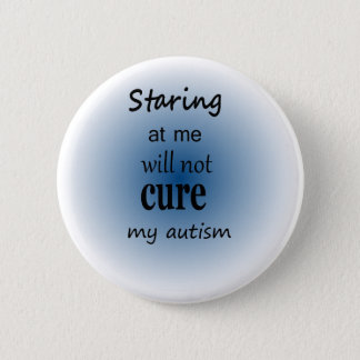 Anstarren entlang ich…. Autismus Runder Button 5,1 Cm