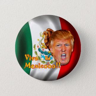 Anti-Donald Trumpf Viva Mexiko Knopf Runder Button 5,1 Cm