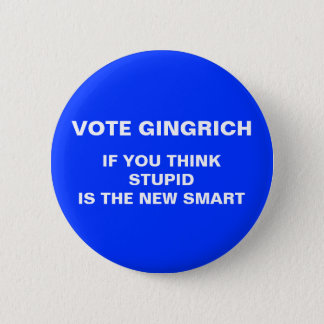 Anti-gingrich Knopf der Wahl 2012 Runder Button 5,7 Cm