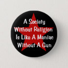 Anti-Religion Zitat Runder Button 5,1 Cm