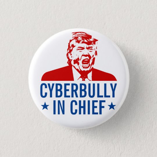 "Anti-Trumpf Knopf: ""CYBERBULLY IM LEITER "" Runder Button 2,5 Cm"