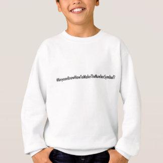 #Anyone können das Zahl-Symbol machen? Sweatshirt